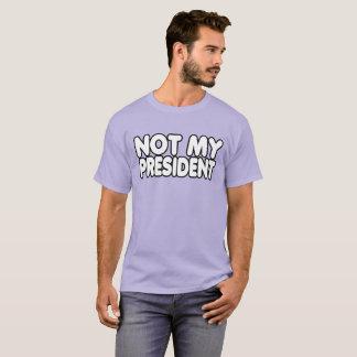 Não meu presidente camiseta