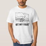Não minha falha t-shirts