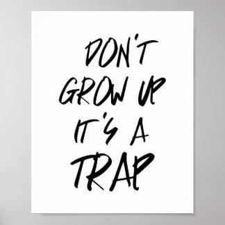 Não o cresça acima é um poster da armadilha