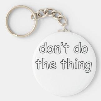Não o faça chaveiro
