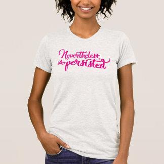 Não obstante, persistiu. roteiro cor-de-rosa de | camiseta