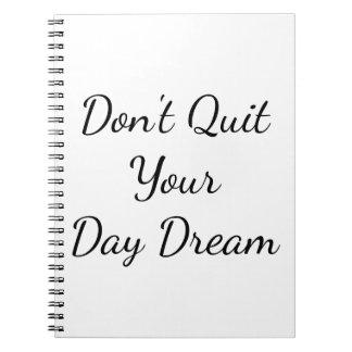 Não pare seu caderno do sonho do dia