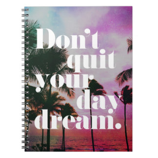 Não pare suas citações inspiradores do sonho do caderno espiral