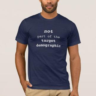 Não parte do alvo demográfico camiseta