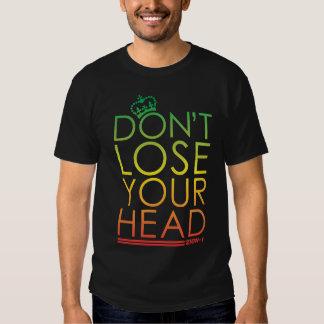 Não perca sua cabeça tshirt