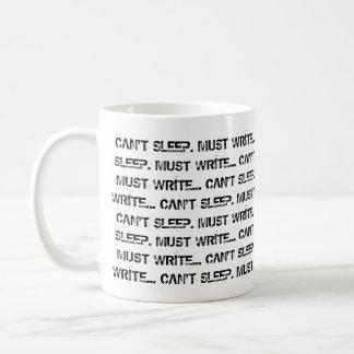 Não pode dormir, deve escrever a caneca de café