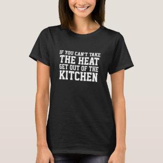 Não pode tomar ao calor a cozinha engraçada camiseta
