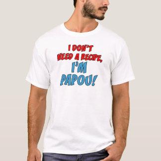 Não precise uma receita Papou Camiseta