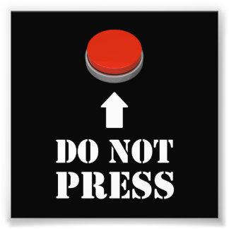 Não pressione o botão vermelho impressão de foto