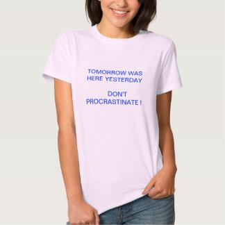 Não procrastine o camiseta