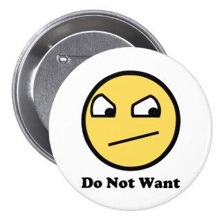 Não queira a cara impressionante botons