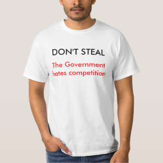 NÃO ROUBE, a competição dos ódios do governo T-shirts