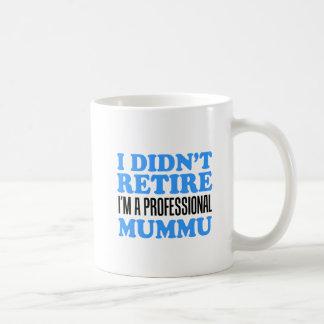 Não se aposentou a caneca profissional de Mummu