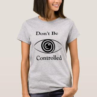 Não seja camisa controlada