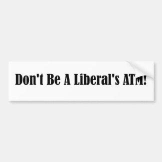 Não seja o ATM de um liberal Adesivo Para Carro