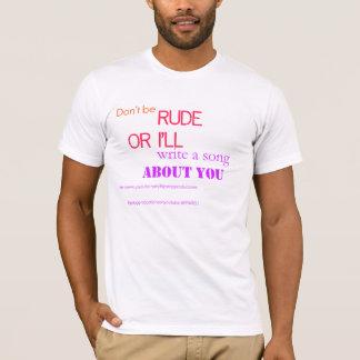 não seja rude… ou eu escreverei uma canção sobre camiseta