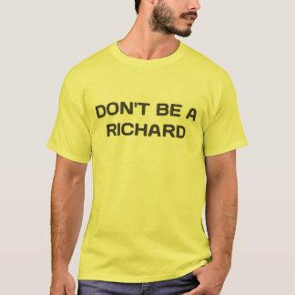 Não seja um Richard. Camisa