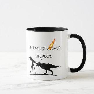Não seja uma caneca do dinossauro