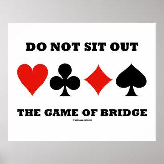 Não sente para fora The Game da ponte (os ternos Poster