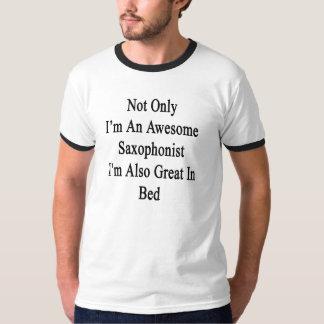 Não somente eu sou um saxofonista que camiseta