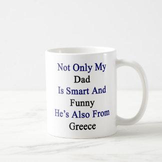 Não somente meu pai é esperto e engraçado é caneca de café