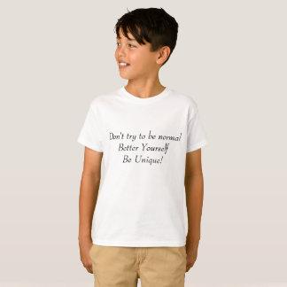 Não tente ser miúdos normais da camisa unisex