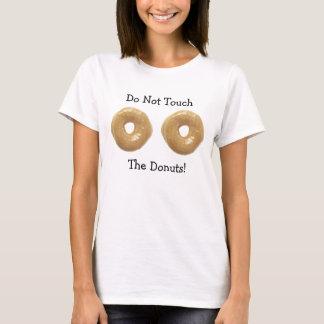 Não toque em minha camisa cómico das rosquinhas