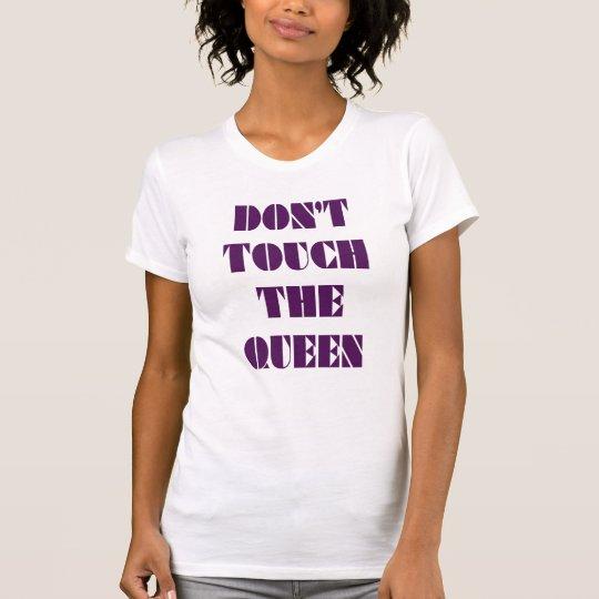 """Não toque frase engraçada na rainha"""" camiseta"""