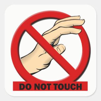 Não toque na etiqueta adesivo quadrado