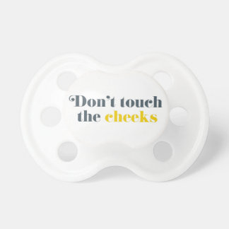 Não toque no pacifier dos mordentes chupeta