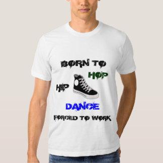 Nascer à camisa da dança de Hip Hop Tshirts