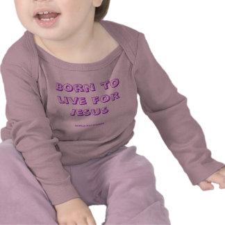 Nascer a viver para Jesus Camisetas