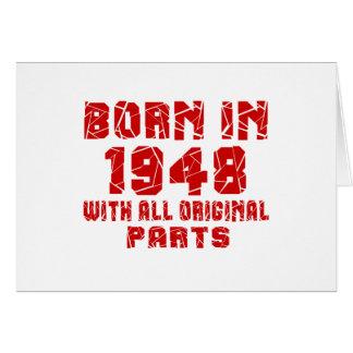 Nascer em 1948 com todas as peças originais cartão comemorativo
