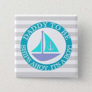 Navios Ahoy, seu um botão do chá de fraldas do Bóton Quadrado 5.08cm
