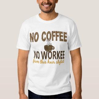 Nenhum café nenhum cabeleireiro de Workee Tshirts