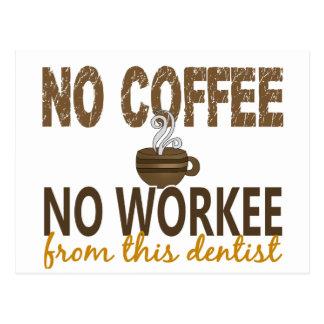Nenhum café nenhum dentista de Workee Cartao Postal