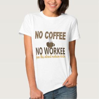Nenhum café nenhum doutor da medicina interna de tshirt