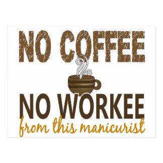 Nenhum café nenhum manicuro de Workee Cartão Postal