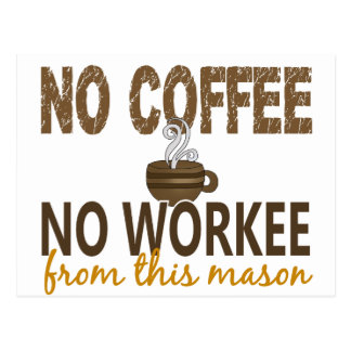 Nenhum café nenhum pedreiro de Workee Cartoes Postais