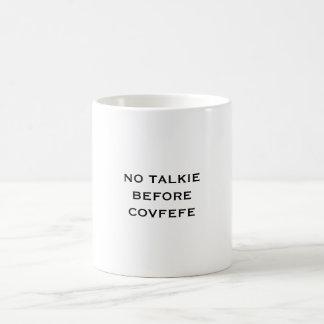 Nenhum Talkie antes da caneca de Covfefe