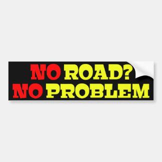 Nenhuma estrada nenhum problema adesivo para carro