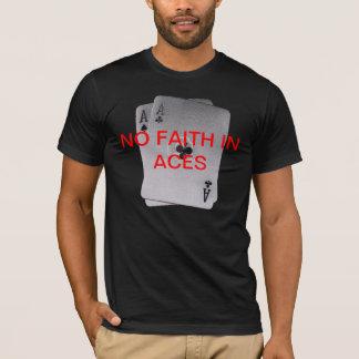 Nenhuma fé nos áss camiseta