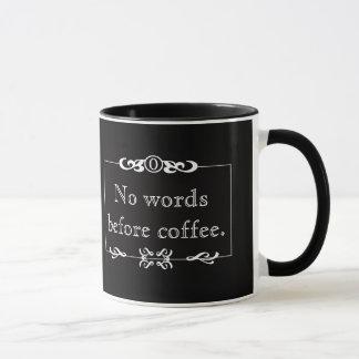 Nenhumas palavras antes da caneca de café