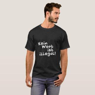 Nenhumas palavras são ilegalmente!  Camisa