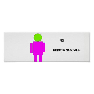 """""""Nenhuns robôs permitidos"""" o poster engraçado."""