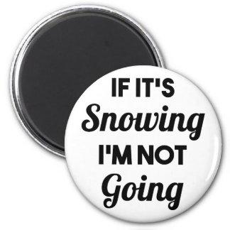 Nevando eu não estou indo imã