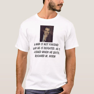 Nixon, Richard, homem de A não for terminado Camiseta