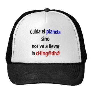 No. Va do EL Planeta de Cuida sino um La Chingada  Bonés