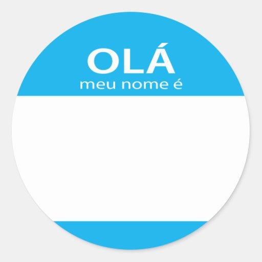 Nome de etiqueta do português de Meu Nome E do Ola Adesivo Redondo