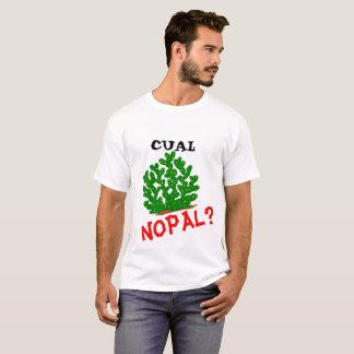 Nopal de Cual? T-shirt Camiseta